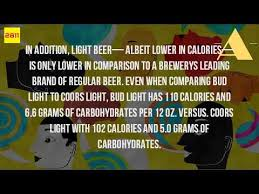 how many calories in a can of coors light how many carbs are in a coors light beer youtube