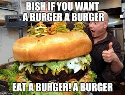 Meme Burger - eat huge hamburger imgflip