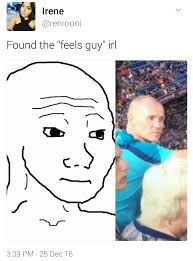 Feels Meme - found the feels guy meme irl album on imgur