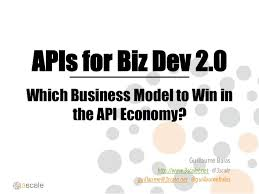 slideshare api apis for biz dev 2 0 which business model to win in the api economy