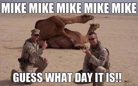 Hump Day Meme - mike mike mike mike mike hump day quickmeme