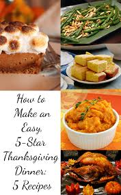 how to make an easy 5 thanksgiving dinner 5 recipes
