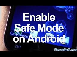 how to take safe mode on android how to enable safe mode on android