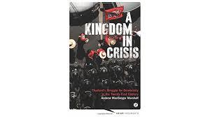 a kingdom in crisis thailand u0027s struggle for democracy in the