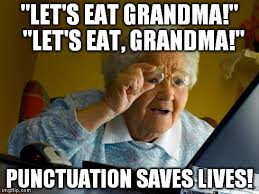 Punctuation Meme - grandma finds the internet meme imgflip