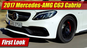 first mercedes first look 2017 mercedes amg c63 cabriolet testdriven tv