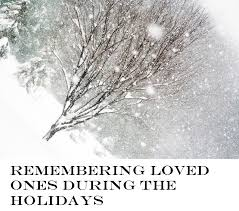 ways to remember loved ones during the holidays