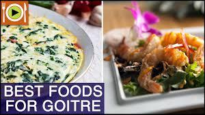 how to treat goitre foods u0026 healthy recipes youtube
