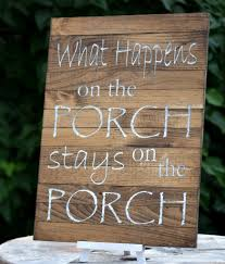 Diy Home Decor Signs by What Happens On The Porch Stays On The Porch Pallet Board Sign
