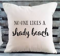 no one likes a shady beach pillow graphics cream and beaches