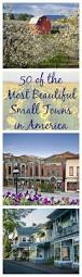 461 best charming small towns of america images on pinterest