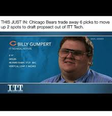 Itt Tech Meme - this just in chicago bears trade away 6 picks to move up 2 spots to