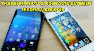how to send from android to iphone transfer photos contacts between android and iphone with send