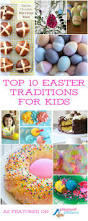 top 10 easter traditions for kids u0026 families