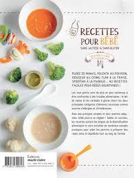 recette de cuisine pour bébé amazon fr recettes pour bébé sans lactose sans gluten de 4