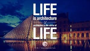 designers architects 28 inspirational architecture quotes by famous architects and