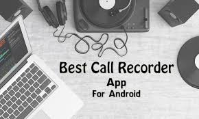 best recording app for android 5 best call recorder app for android to record voice call trick