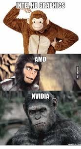 Amd Meme - intel hdgraphics amd nvidia memeful com intel meme on me me