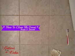 Best Kitchen Floor Cleaner by Best Way To Clean Kitchen Floor Tile Grout Home Design Inspirations