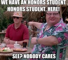 English Student Meme - how i feel seeing those honor student bumper stickers