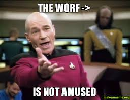Worf Memes - the worf is not amused make a meme