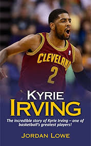 biography about kyrie irving amazon com kyrie irving the incredible story of kyrie irving one