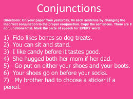 conjunctions conjunctions join words or groups of words do not