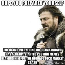 Obama Hope Meme Generator - hope you prepared yourself the blame everything on obama crowd has