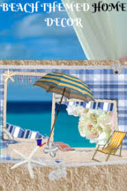 Ocean Themed Home Decor by Beach Themed Home Decor Basic Accessories To Get You Started