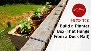 Porch Hangers by How To Build A Planter Box To Hang From A Deck Rail Youtube