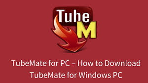 dowload tubemate apk tubemate for pc tubemate for windows 10 8 7 pc 2018