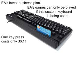 Keyboard Meme - ea unveiled their latest product all new ea games must use this