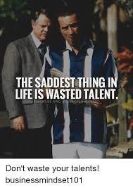 De Niro Meme - the saddest thing in life is wasted talent robert de niro don t
