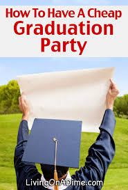 ideas for graduation party how to a cheap graduation party living on a dime