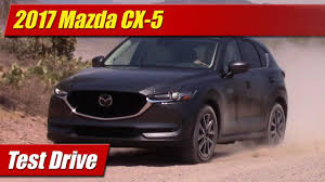 2017 mazda vehicles 2017 mazda cx 5 grand touring test drive youtube