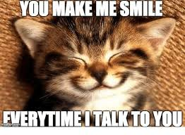 You Make Me Smile Meme - you make me smile everytime talk to you smile meme on me me