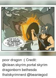 Dragonborn Meme - your fate is sealed monster i am dragonborn i can turn your own