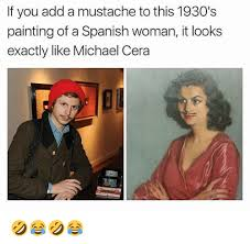 Michael Cera Meme - if you add a mustache to this 1930 s painting of a spanish woman