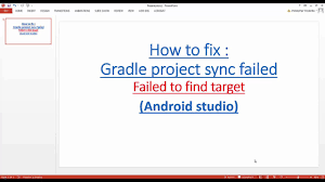 android gradle how to solve gradle failed to find a target in android studio