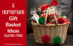 gift baskets ideas 5 gift basket ideas gluten free homemaker