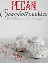 pecan snowball cookies the happier homemaker