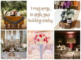 easy wedding planning 5 easy wedding table styles simply wedding planning