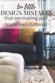 Design Mistakes Design Mistakes That Make Your Home Look Cluttered Love