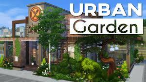 the sims 4 restaurant build urban garden youtube