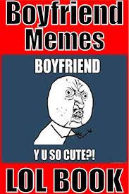 Memes Jokes - memes funny boyfriend memes the most hilarious funniest memes