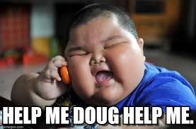 Doug Meme - help me doug help me asian fat kid meme on memegen