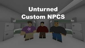 unturned how to make your own npc youtube