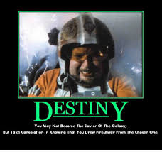 Destiny Meme - destiny you may not become the savior of the galaxy but take