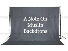 muslin backdrops a note on muslin backdrops
