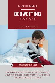 bed wetting solutions 8 actionable bedwetting solutions that work distracted momma
